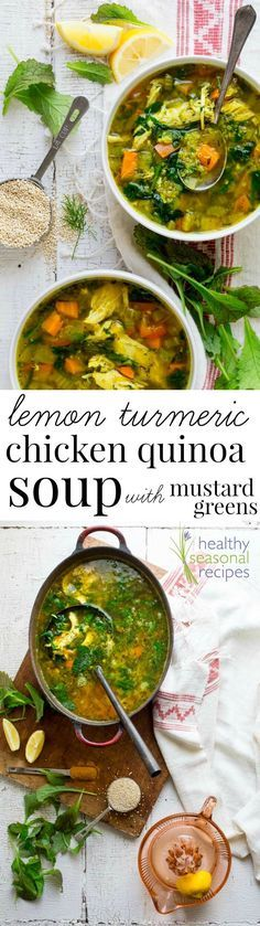 Lemon Turmeric Chicken Quinoa Soup with Mustard Greens and fresh dill. It is a super flavorful and healthy soup for cold season with natural anti-inflamatory benefits. Plus tips on cooking with and the health benefits of Mustard Greens on Healthy Seasonal Recipes @healthyseasonal