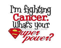 I'm fighting Cancer Whats your Super power by shabbychicnow, $3.50