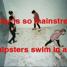 Hahaha  Only Hipsters would be this stupid
