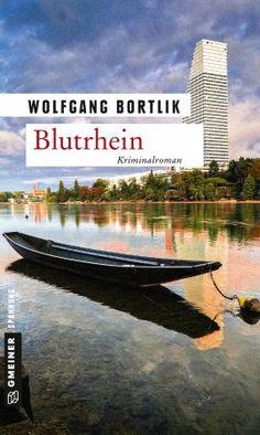 WOLFGANG BORTLIK Blutrhein Kriminalroman
