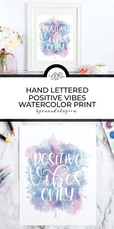 Watercolor Quote, Watercolor Lettering, Brush Lettering, Free Printable Artwork, Free Printables, Bullet Journal Font, Junk Journal, Positive Vibes Only, Canvas Quotes