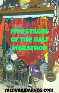 Every time I run a half marathon, I go through the same five stages.
