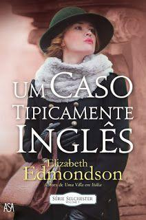 Pedacinho Literário: Passatempo – Um Caso Tipicamente Inglês, Elizabeth...
