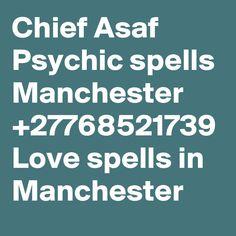 Chief Asaf Psychic spells Manchester Love spells in Manchester