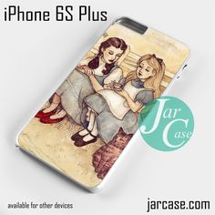 Dorothy and Alice Phone case for iPhone 6S Plus and other iPhone devices