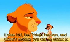 Sometimes Disney movies give the best quotes there are.