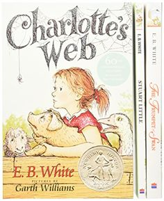 E. B. White Box Set: Charlotte's Web, Stuart Little, The ...