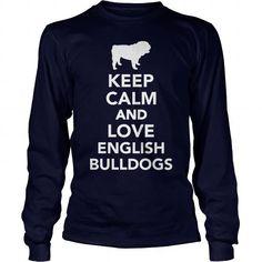 Awesome Tee KEEP CALM AND LOVE ENGLISH BULLDOGt shirt T-Shirts