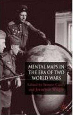 Mental Maps of the Era of Two World Wars