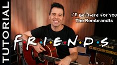 Cómo tocar I´ll Be There For You (de la serie Friends) en guitarra