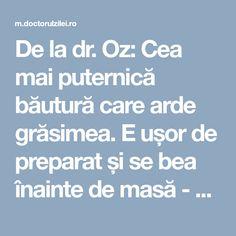 De la dr. Oz: Cea mai puternică băutură care arde grăsimea. E ușor de preparat și se bea înainte de masă - Doctorul zileiDoctorul zilei Dr Oz, Mai, Dr. Oz