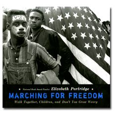 Marching for Freedom: Walk Together, Children, and Don't You Grow Weary by Elizabeth Partridge Facing Fear, All American Boy, Education And Literacy, Walk Together, Black Authors, King Jr, Black Power, Reading Lists