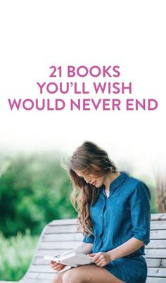 books you'll wish would never end*