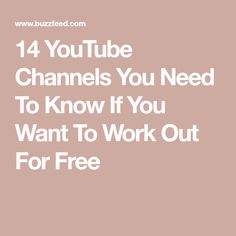 14 YouTube Channels You Need To Know If You Want To Work Out For Free