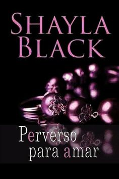 Perverso para amar - Shayla Black