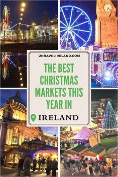 Best Irish Christmas Markets to visit this festive season - Unravel Ireland Best Of Ireland, Irish Christmas, Best Christmas Markets, Edinburgh, The Past, Posts, Seasons, Marketing, Places