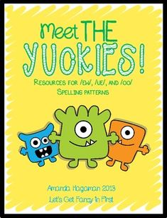 Meet the Yuckies (Resources for ew, ue, and oo Spelling Patterns) - over 100 pages of centers, games, lesson ideas, and extensions!