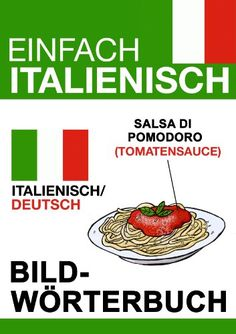 Einfach Italienisch - Bildwörterbuch Kindle, Italy, Learning, German, Store, Languages, Learning Italian, English Language, Learn Languages