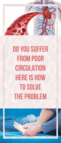 Have you Ever Suffered from poor Circulation - Here's How To Solve The Problem with Poor Circulation !!