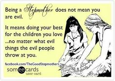 I always enjoyed being a step mom. Even during the years of court battles, alienation and slander. I miss my step kids dearly. Step Parenting, Parenting Quotes, Mom Quotes, Quotes To Live By, Qoutes, Baby Mama Drama, Fathers Rights, Evil Stepmother, Step Kids