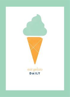 New in the shop! The Good Life Series Art Prints: Eat Gelato Daily, in 4 different colors.