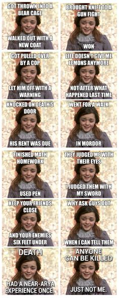 Let's Face It; Arya's the Most Badass Character on GoT. She's my favorite :)