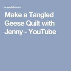 Make a Tangled Geese Quilt with Jenny - YouTube