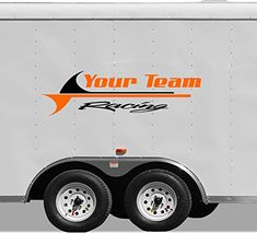 Two Color Team Name Racing Trailer Decals Stickers Auto T... https://www.amazon.com/dp/B01LPME3NG/ref=cm_sw_r_pi_dp_x_OJY6xb41QG40M