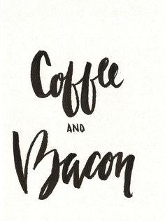 'coffee and bacon' Hi by Rachael Ryan #brushlettering #coffee #bacon #hirachaelryan