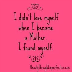 Wow..my all time favorite mother quote.... Happy Mother's day to all Hope all had a wonderful day.