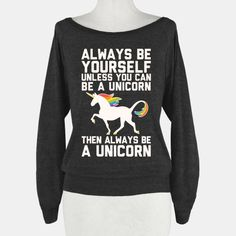 Always Be Yourself, Unless You Can Be A Unicorn beyourself unicorn magical cute