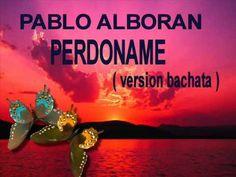 Pablo Alboran Y Gloria Estefan Perdoname Version Bachata