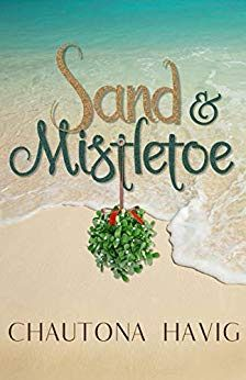 SAND AND MISTLETOE by Chautona Havig, Reviewed by Paula Shreckhise