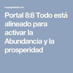 Portal 8:8 Todo está alineado para activar la Abundancia y la prosperidad