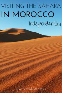 How to plan a DIY desert trip in Morocco - visiting the Sahara independently and on a budget.