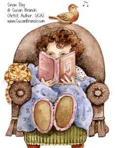 "Snow Day (detail) © Susan BRANCH (Artist, Author. USA) via her website. ""a little picture I painted of me in my chair, with William T. Aristocat III, my book, my blankie, my slippies, and of course, my singing bird (doesn't everyone have one of those on the back of their chair?)  This is what I call the good life.""  ... Give credit where due.  This caption required by copyright law. Do not remove. Pin/link  directly from the artist's site.  see: http://pinterest.com/pin/86975836525822393/"