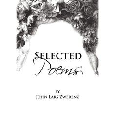 Selected Poems by John Lars Zwerenz, available at Book Depository with free delivery worldwide. Famous American Poets, The Selection, Poems, Famous People, Walmart, York, Products, Poetry, Verses
