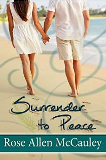 This and That/Esto y Aquello: Surrender to Peace by Rose Allen McCauley