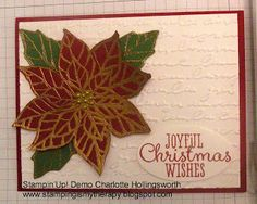 Beautiful Stampin'Up! Joyful Christmas Poinsettia card by Charlotte Hollingsworth. http://stampingismytherapy.blogspot.com/2013/10/joyful-christmas-poinsettia-card.html Step by Step photo tutorial.