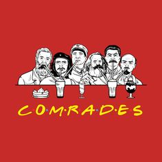 Check out this awesome 'Communist+Friends+Comrades' design on Protest Posters, Political Posters, Political Art, Stupid Funny Memes, Haha Funny, Hilarious, Memes Humor, Carlos Marx, Che Guevara Images