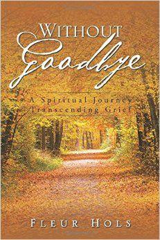 Without Goodbye: Amazon.co.uk: Fleur Hols: 9781524664862: Bookshttps://www.amazon.co.uk/dp/1524664871/