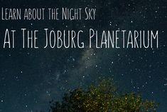 To Do In Joburg - Melanie van Zyl- The Planetarium Unusual Things, Night Skies, Fun Activities, South Africa, Things To Do, Bucket, Wanderlust, Van, Travel