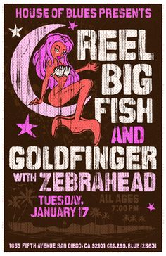 Mermaid on a gig poster  Reel Big Fish  Goldfinger  Zebrahead