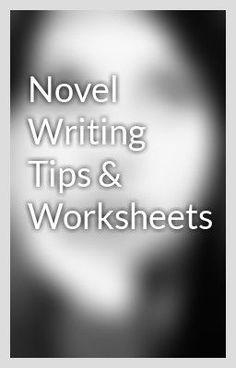 Novel Writing Tips & Worksheets   1. Outlining Your Novel