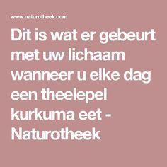 Dit is wat er gebeurt met uw lichaam wanneer u elke dag een theelepel kurkuma eet - Naturotheek Unity, Beauty Hacks, Beauty Tips, Food And Drink, Health Fitness, Healthy, Amazing, Arthritis, Om