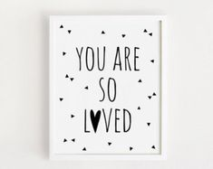 You are so loved Printable quotes Poster Sign White and black simple word Cute Nursery Wall art Deco Nursery Prints, Nursery Wall Art, Wall Prints, Wall Art Decor, Room Decor, New Quotes, Quotes For Kids, Wall Quotes, Framed Quotes