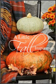 A LITTLE FALL INSPIRATION Lots of fall ideas and ideas to decorate your home for fall