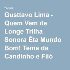 Gusttavo Lima - Quem Vem de Longe Trilha Sonora Êta Mundo Bom! Tema de Candinho e Filó (Legendado) - YouTube