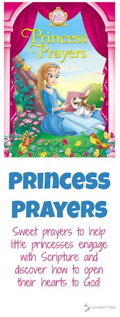 Princess Prayers by Crystal Bowman Sweet little prayers to help your princesses engage with Scripture and discover how to open their hearts to God!