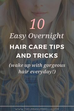Overnight Hair Care Tricks | Want to wake with gorgeous hair EVERY SINGLE DAY!? Click here to learn how you can easily get soft, lush, gorgeous hair every single day – and say buh-bye permanently to bad hair days!